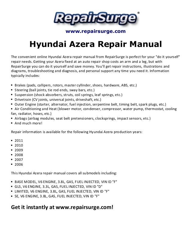 www.repairsurge.com  Hyundai Azera Repair Manual  The convenient online Hyundai Azera repair manual from RepairSurge is pe...