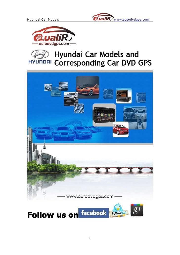 Hyundai Car Models       www.autodvdgps.comFollow us on                     1