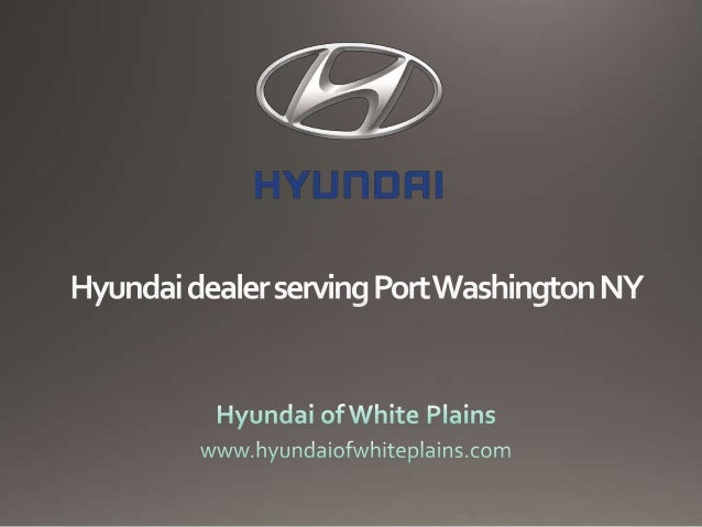 Hyundai of White Plains is your localWhite Plains Hyundai Dealership that serves the greater NewYork City and the Tri-Stat...