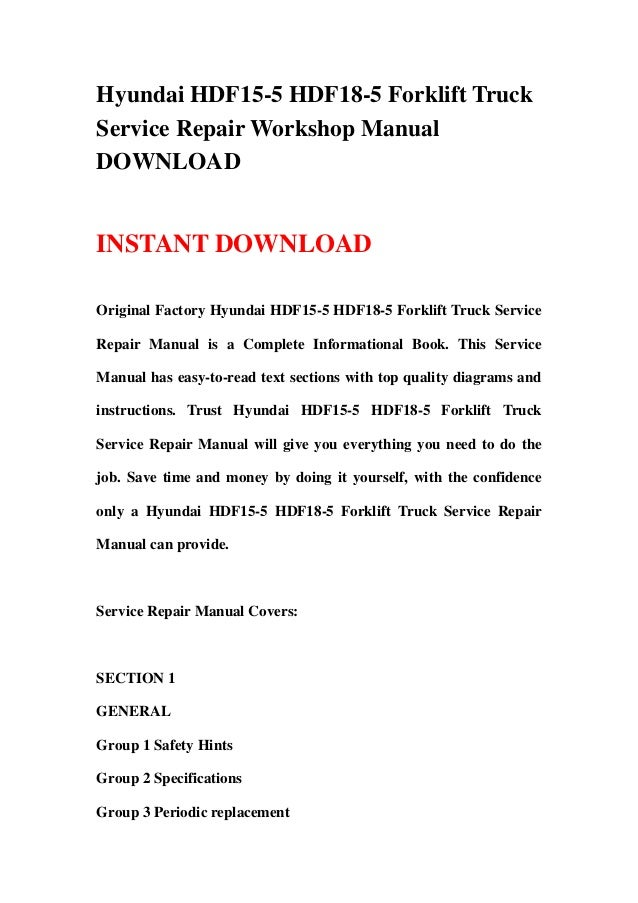 Hyundai HDF15-5 HDF18-5 Forklift TruckService Repair Workshop ManualDOWNLOADINSTANT DOWNLOADOriginal Factory Hyundai HDF15...