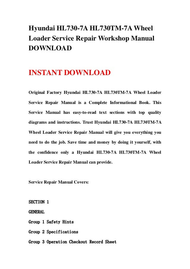 Hyundai HL730-7A HL730TM-7A WheelLoader Service Repair Workshop ManualDOWNLOADINSTANT DOWNLOADOriginal Factory Hyundai HL7...