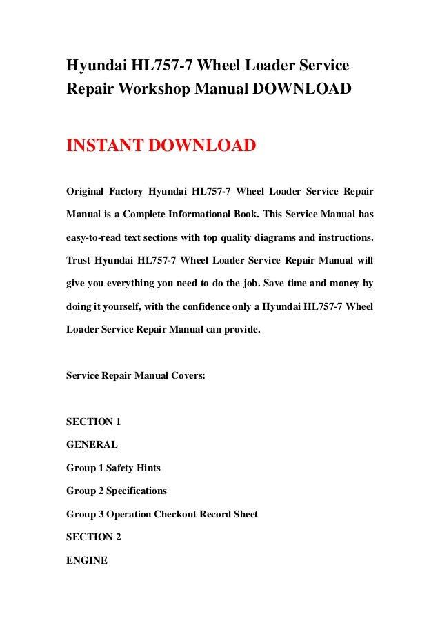 Hyundai HL757-7 Wheel Loader ServiceRepair Workshop Manual DOWNLOADINSTANT DOWNLOADOriginal Factory Hyundai HL757-7 Wheel ...