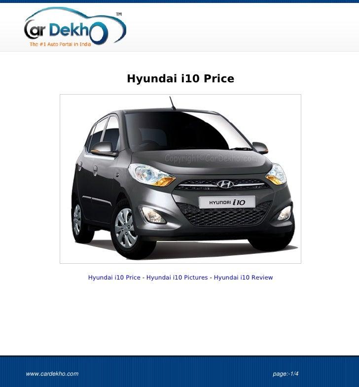 Hyundai i10 Price                   Hyundai i10 Price - Hyundai i10 Pictures - Hyundai i10 Reviewwww.cardekho.com         ...