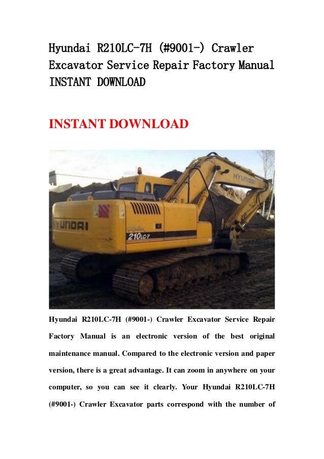 Hyundai R210LC-7H (#9001-) CrawlerExcavator Service Repair Factory ManualINSTANT DOWNLOADINSTANT DOWNLOADHyundai R210LC-7H...