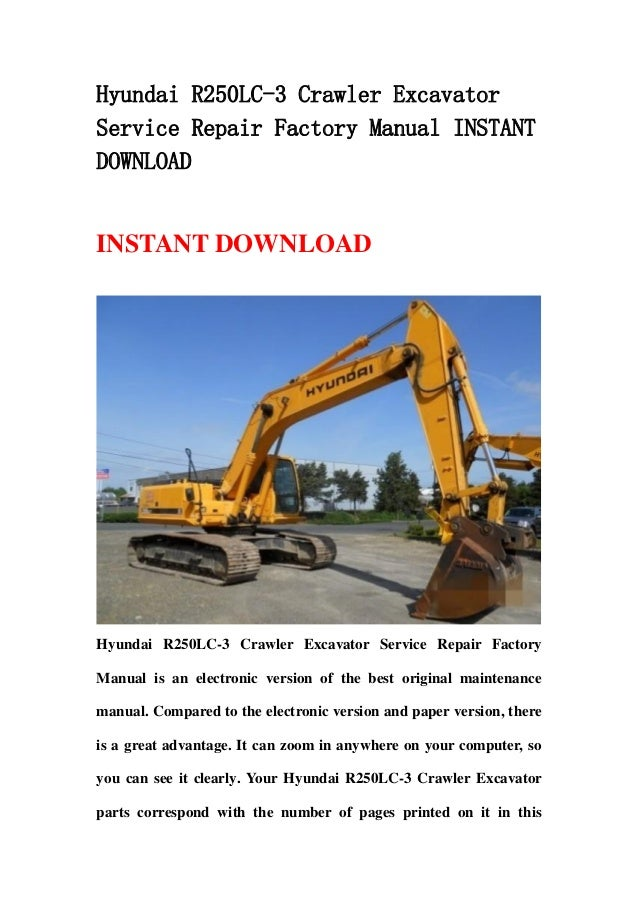 Hyundai R250 Lc 3 Crawler Excavator Service Repair Factory