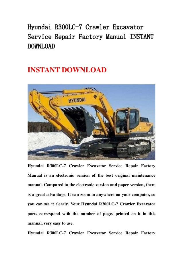 Hyundai R300LC-7 Crawler ExcavatorService Repair Factory Manual INSTANTDOWNLOADINSTANT DOWNLOADHyundai R300LC-7 Crawler Ex...