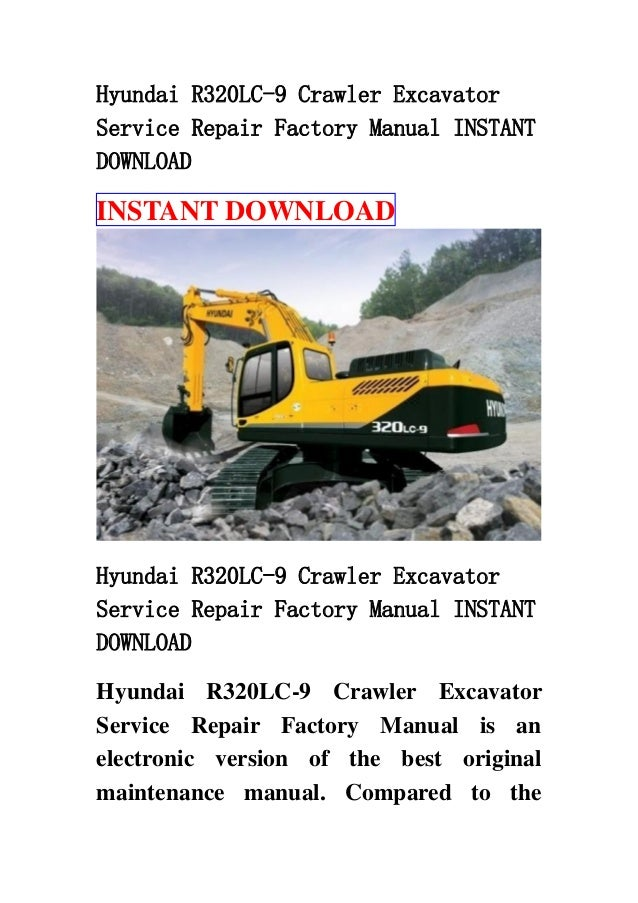 Hyundai R320 Lc 9 Crawler Excavator Service Repair Factory