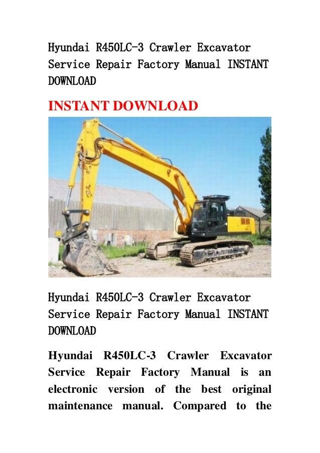 Hyundai R450LC-3 Crawler ExcavatorService Repair Factory Manual INSTANTDOWNLOADINSTANT DOWNLOADHyundai R450LC-3 Crawler Ex...