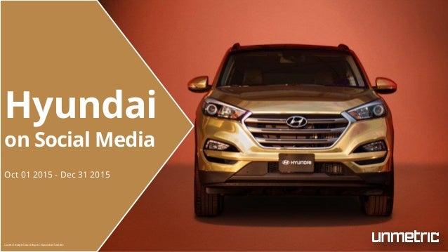 Hyundai on Social Media Oct 01 2015 - Dec 31 2015 Cover Image Courtesy of Hyundai Twitter