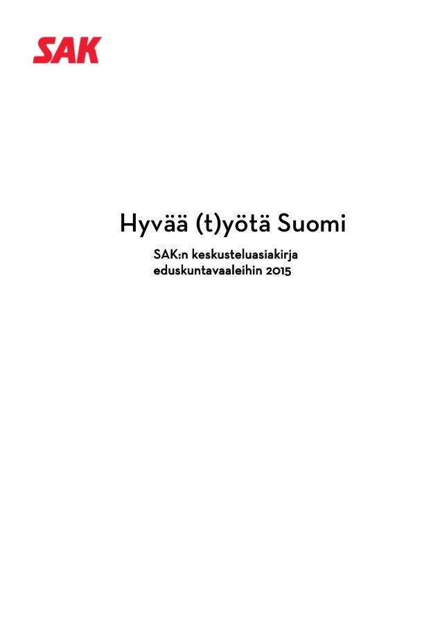 Hyvää (t)yötä Suomi SAK:n keskusteluasiakirja eduskuntavaaleihin 2015