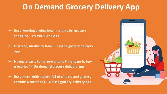 ➢ Busy working professional, no time for grocery shopping - Hy Vee Clone App ➢ Disabled, unable to travel – Online grocery...