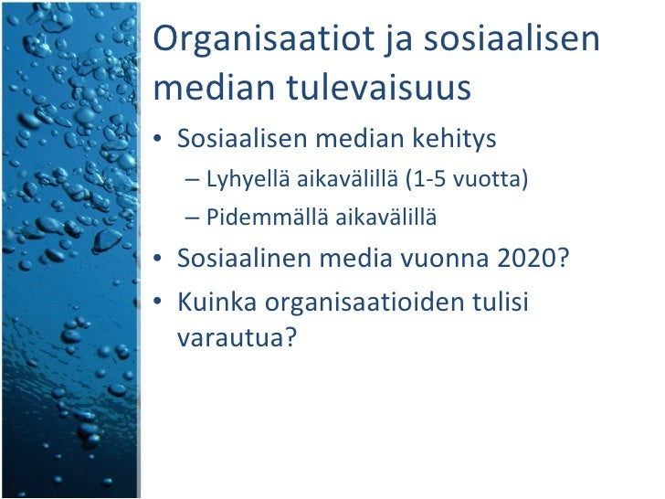 Organisaatiot ja sosiaalisen median tulevaisuus <ul><li>Sosiaalisen median kehitys  </li></ul><ul><ul><li>Lyhyellä aikaväl...