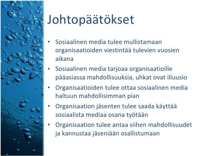 Johtopäätökset <ul><li>Sosiaalinen media tulee mullistamaan organisaatioiden viestintää tulevien vuosien aikana </li></ul>...