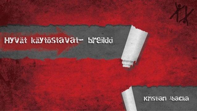 Hyvät käytöstavat- breikki Kristian Åbacka