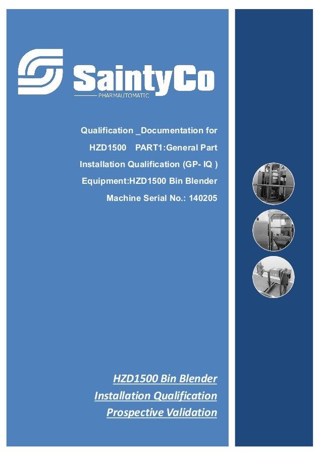 Qualification _Documentation for HZD1500 PART1:General Part Installation Qualification (GP- IQ ) Equipment:HZD1500 Bin Ble...