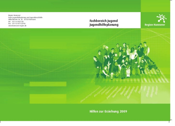 Region HannoverTeam Jugendhilfeplanung und JugendberufshilfeHildesheimer Str. 20 · 30169 HannoverTel.: 0511 61622129      ...