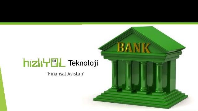 Teknoloji 'Finansal Asistan'