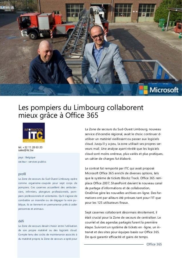 Les pompiers du Limbourg collaborent mieux grâce à Office 365 La Zone de secours du Sud-Ouest Limbourg, nouveau service d'...