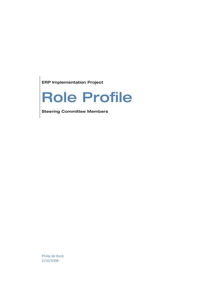 ERP Implementation Project    Role Profile Steering Committee Members     Philip de Kock 5/10/2008