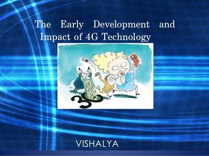 The Early Development and Impact of 4G Technology  VISHALYA
