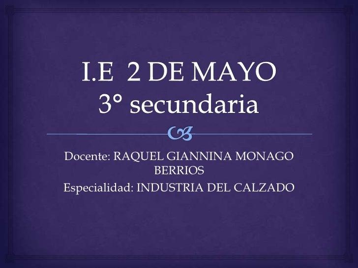 Docente: RAQUEL GIANNINA MONAGO                BERRIOSEspecialidad: INDUSTRIA DEL CALZADO