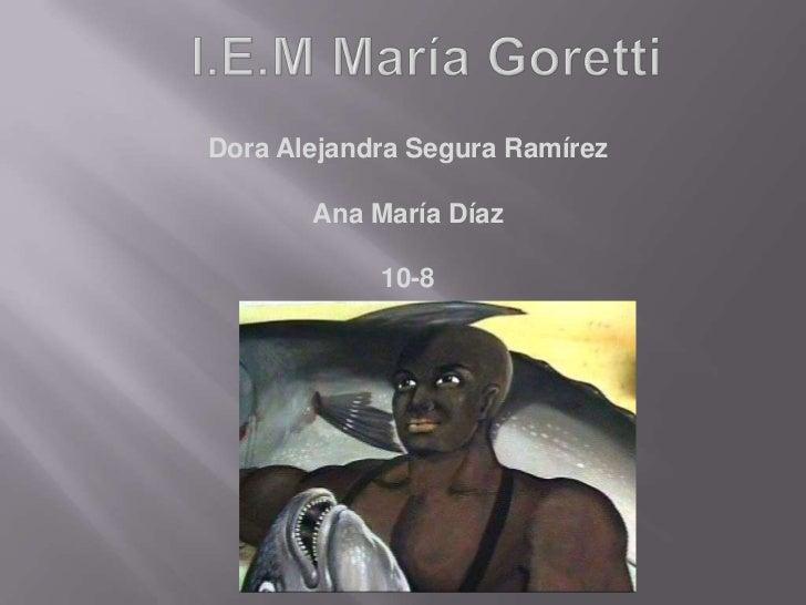 Dora Alejandra Segura Ramírez       Ana María Díaz            10-8