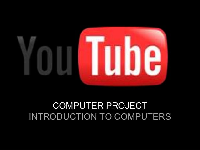 COMPUTER PROJECT INTRODUCTION TO COMPUTERS