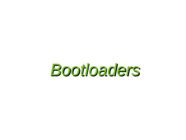 Bootloaders
