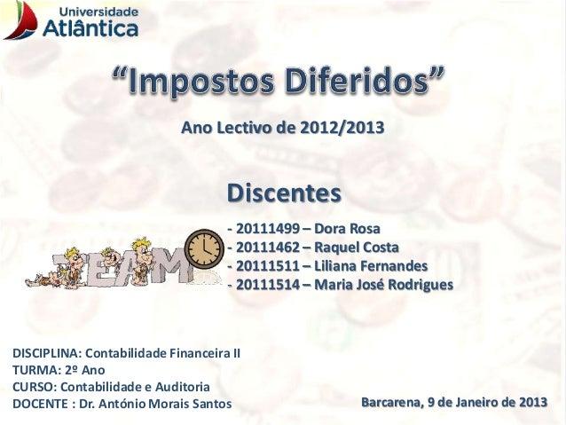 Barcarena, 9 de Janeiro de 2013 DISCIPLINA: Contabilidade Financeira II TURMA: 2º Ano CURSO: Contabilidade e Auditoria DOC...