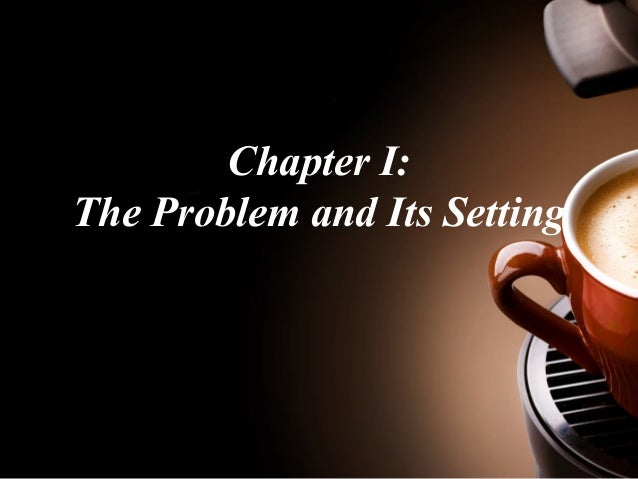 Chapter I:  The Problem and Its Setting