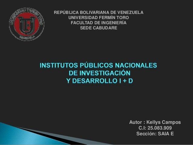 REPÚBLICA BOLIVARIANA DE VENEZUELA UNIVERSIDAD FERMÍN TORO FACULTAD DE INGENIERÍA SEDE CABUDARE Autor : Kellys Campos C.I:...