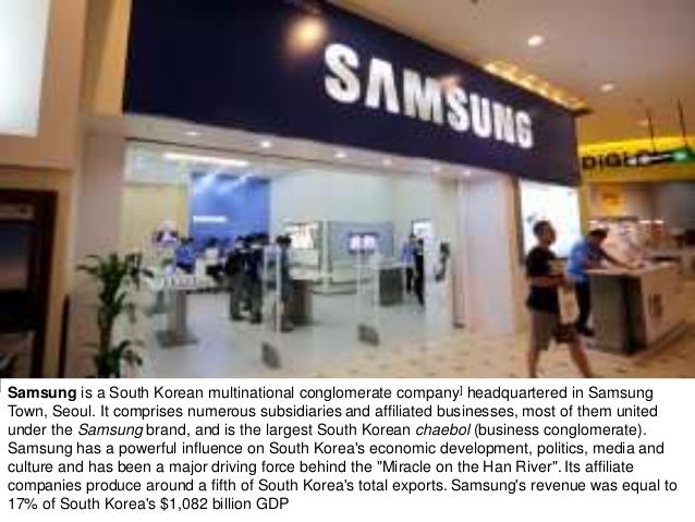 Notable Samsung industrial subsidiaries include Samsung Electronics (the world's largest information technology company me...