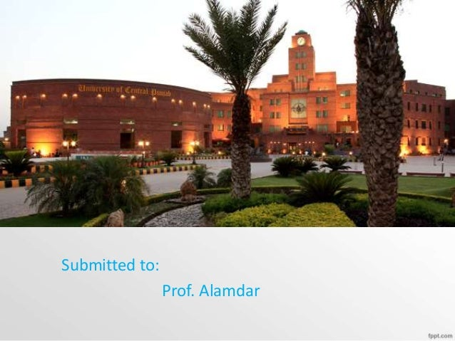 Submitted to: Prof. Alamdar