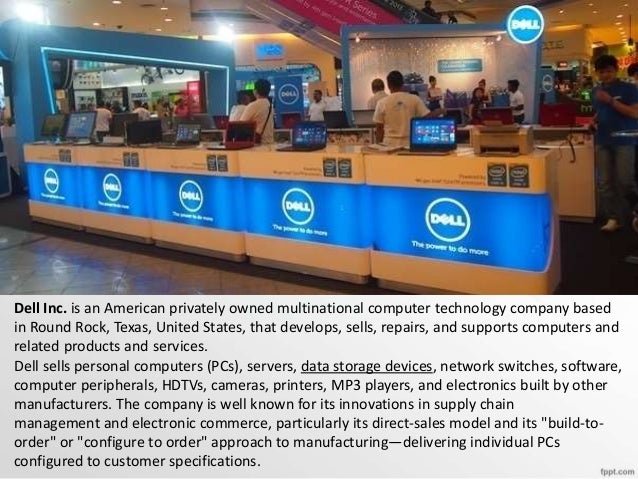 • Dell was listed at number 51 in the Fortune 500 list, until 2014. After going private in 2013, the newly confidential na...