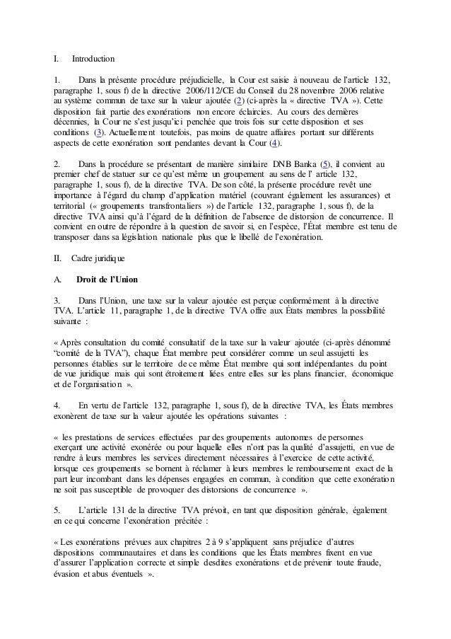 I. Introduction 1. Dans la présente procédure préjudicielle, la Cour est saisie à nouveau de l'article 132, paragraphe 1, ...