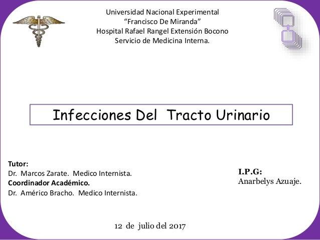 """Infecciones Del Tracto Urinario Universidad Nacional Experimental """"Francisco De Miranda"""" Hospital Rafael Rangel Extensión ..."""