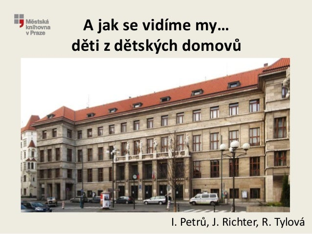 A jak se vidíme my… děti z dětských domovů I. Petrů, J. Richter, R. Tylová