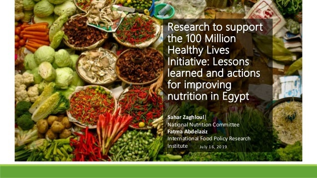 Sahar Zaghloul| National Nutrition Committee Fatma Abdelaziz International Food Policy Research Institute Research to supp...
