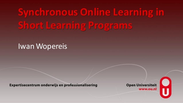 Synchronous Online Learning in Short Learning Programs Iwan Wopereis