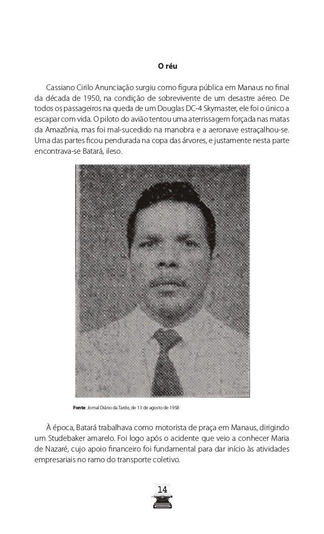 """19 A CRÍTICA 6/05/1978 – Nº 9.779 """"BATARÁ"""" ACUSADO DE MATAR AMANTE Não houve testemunhas oculares da tragédia sobre a come..."""