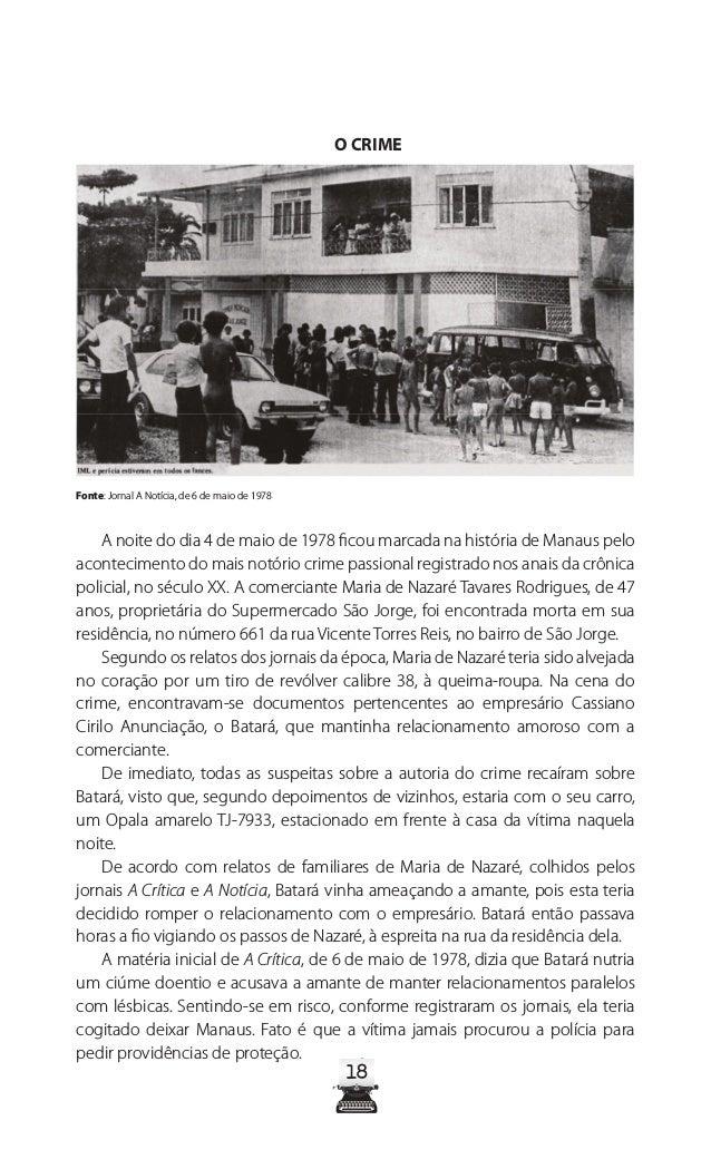 23 Fonte: Jornal A Crítica, de 7 de maio de 1978 Ciúme doentio Ainda na mesma reportagem, Ribamar afirmou que muitas vezes...