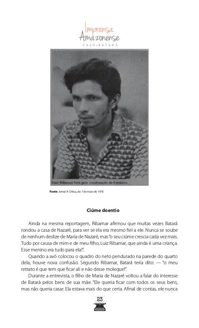 2828 uma semana, Batará foi posto em liberdade pelo delegado titular do 4º DP, Paulo Nogueira. Um dia após o depoimento, o...