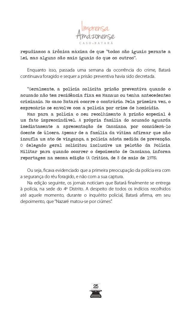 """3030 """"O delegado Paulo Nogueira, que pediu o exame, não se deu por satisfeito e foi à casa de Batará. Quando lá chegou e e..."""