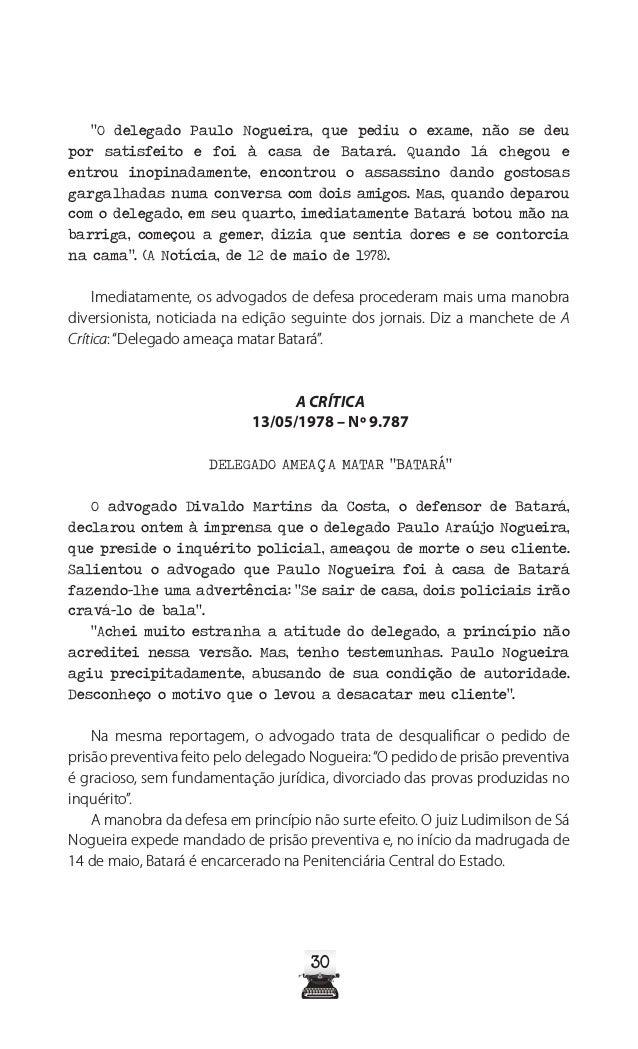 35 Na mesma edição, A Crítica informa que à tarde do dia anterior havia sido encerrado o inquérito policial que apurou a m...