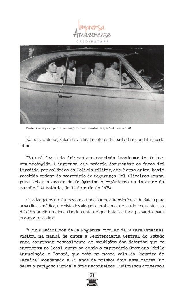3636 Fonte: Jornal A Notícia, de 24 de maio de 1978 Em 26 de maio, o promotor Orlando Moreira denuncia Batará pelo assassi...