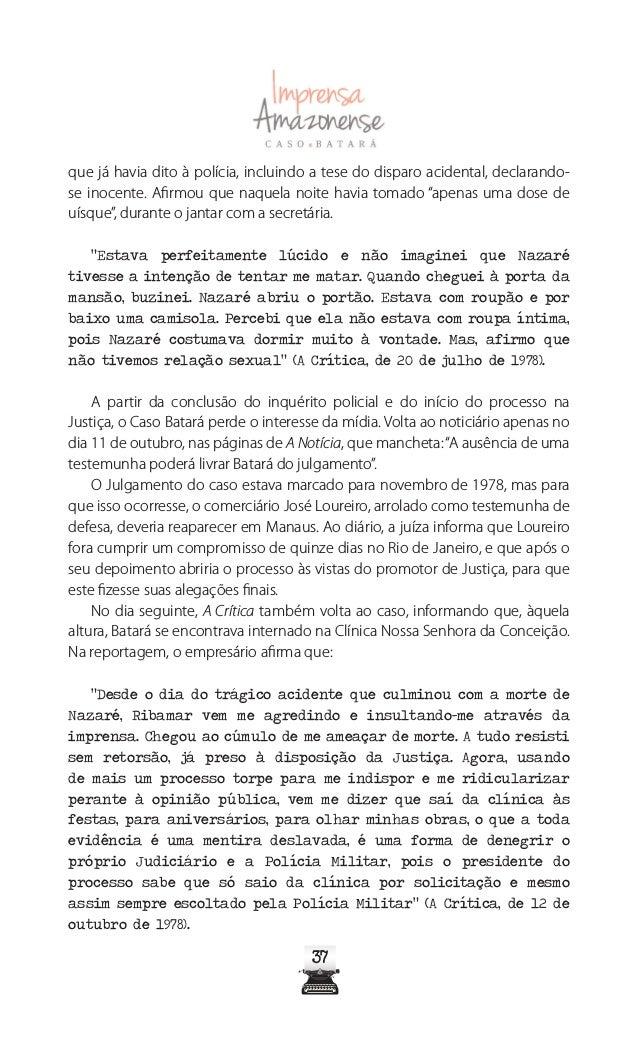 4242 O indivíduo Cassiano Anunciação, apelidado vulgarmente de Batará, matou nossa ente querida Maria de Nazaré Rodrigues,...