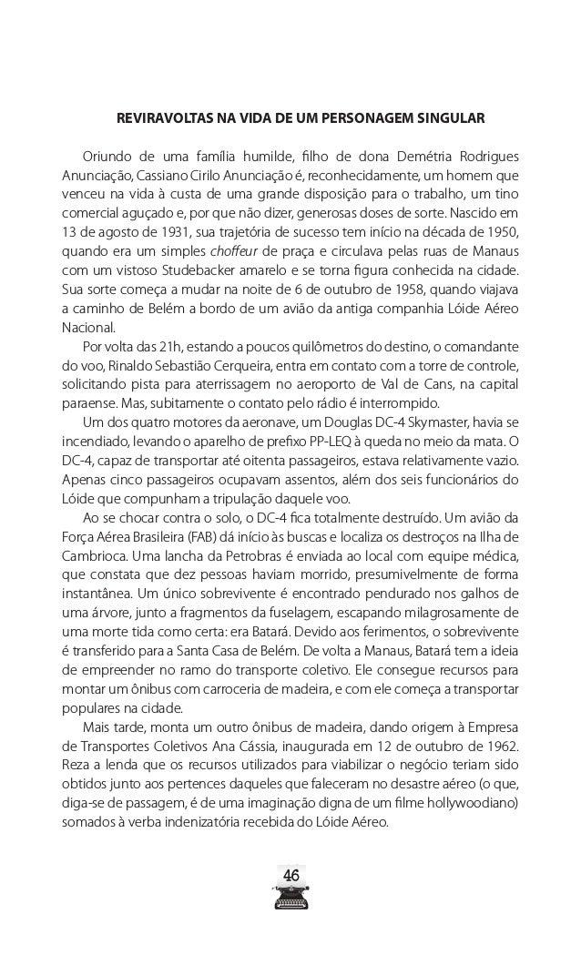51 CULTURA DA VIOLÊNCIA: CASO CASSIANINHO Nascido em 9 de maio de 1953, Cassiano Cirilo Anunciação Filho, mais conhecido c...