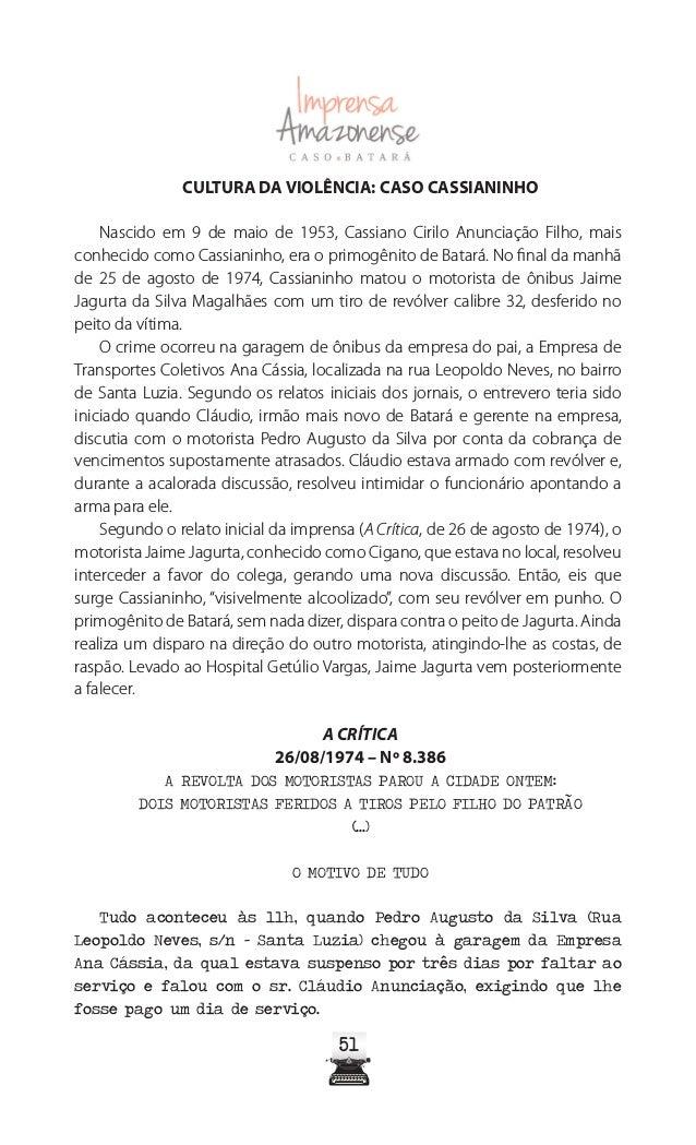 5656 Naqueles dias, Batará que encontrava-se em São Paulo negociando a aquisiçãodemaisvinteônibusparaasuaempresa,aosaberdo...