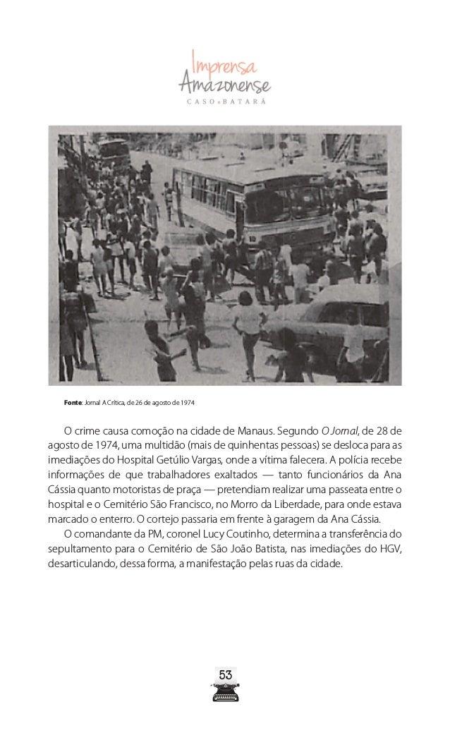 5858 envolveu. Não vacilou quando contou ontem ao se apresentar no 1º Distrito Policial para o delegado José Martins, na p...