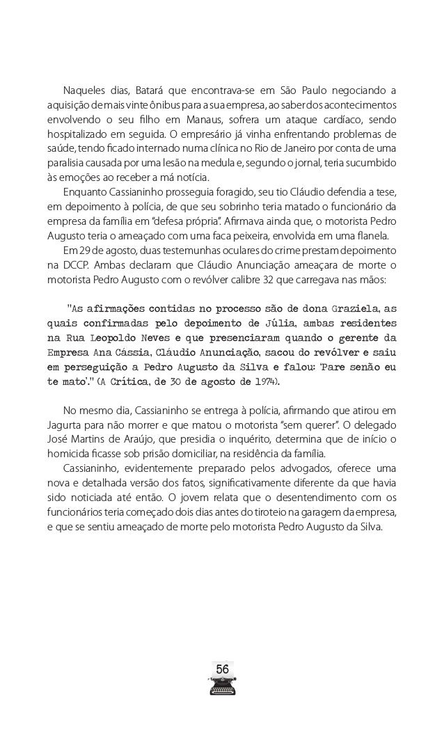 61 Nos dias que se seguiram, a imprensa passou a especular sobre um pedido de prisão preventiva de Cassianinho, que estava...